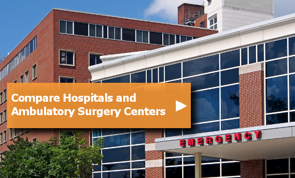 Compare Hospitals/Ambulatory Surgery Centers (ASCs)